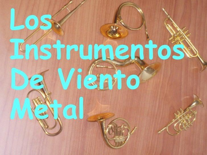 Los Instrumentos De Viento Metal