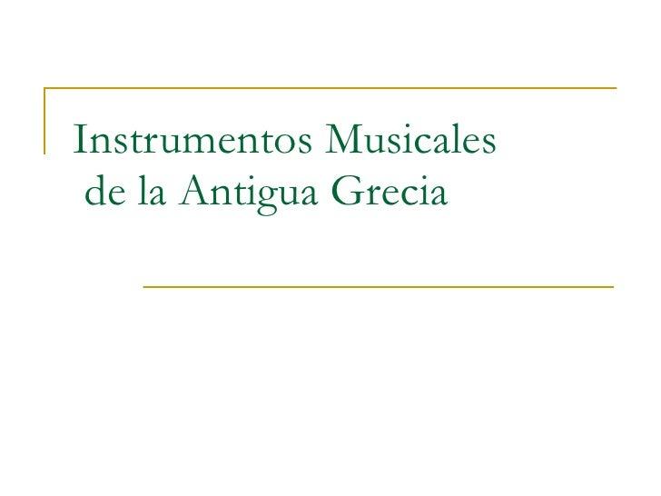 Instrumentos Musicales  de la Antigua Grecia