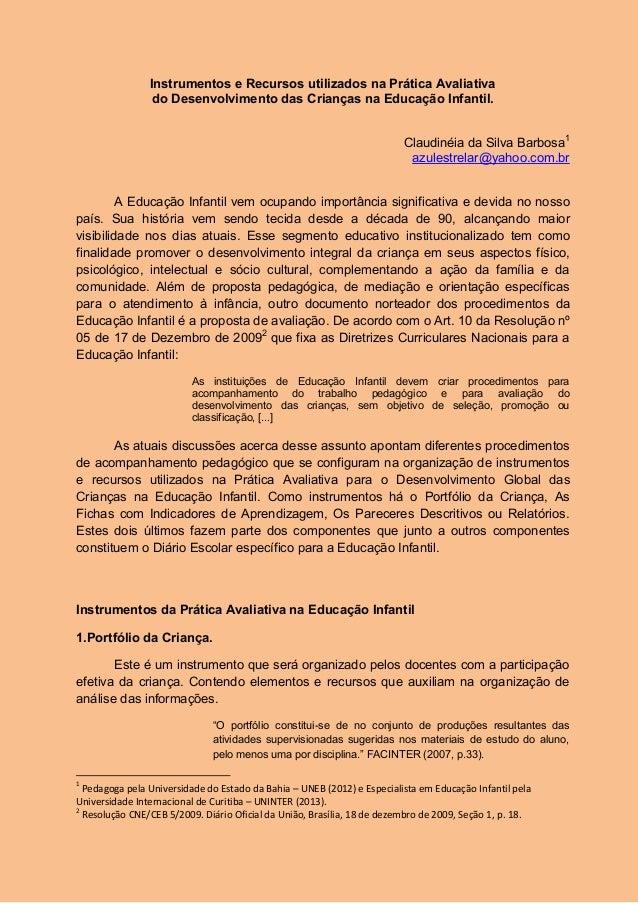 Instrumentos e Recursos utilizados na Prática Avaliativa do Desenvolvimento das Crianças na Educação Infantil. Claudinéia ...