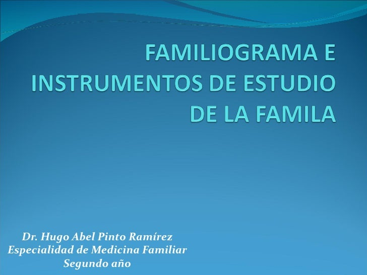 Dr. Hugo Abel Pinto RamírezEspecialidad de Medicina Familiar          Segundo año