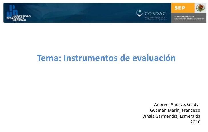 Tema: Instrumentos de evaluación                              Añorve Añorve, Gladys                            Guzmán Marí...