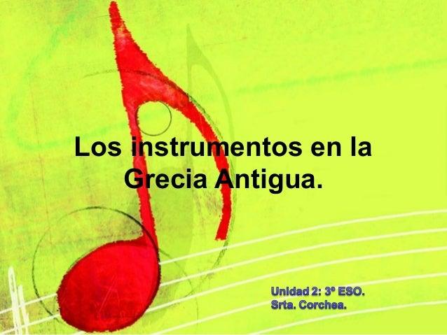 Los instrumentos en la   Grecia Antigua.