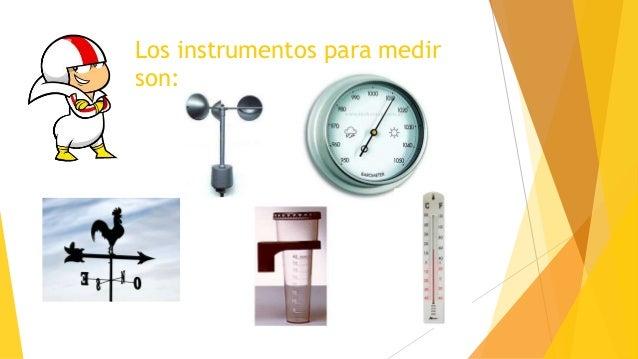 8853169d0 Instrumentos Meteorológicos Historia – Niño 3; 2. Los instrumentos para  medir son: ...