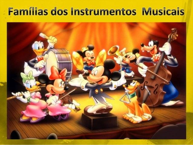 Cordas : São todos aqueles instrumentos que produzem som através das cordas . Exemplos: violão, violino, violoncelo, guit...