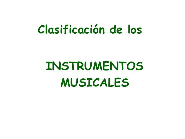 Clasificación de los INSTRUMENTOS MUSICALES