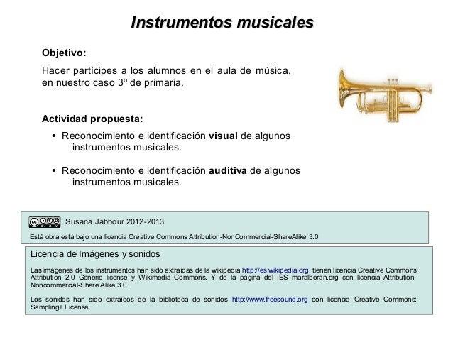 4fa5142aeb64 Instrumentos musicales Objetivo: Hacer partícipes a los alumnos en el aula  de música, ...