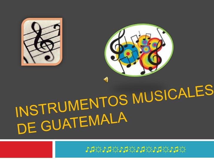 Instrumentos musicales de guatemala<br />♪♫☼♪♫☼♪♫☼♪♫☼♪♫☼♪♫☼<br />