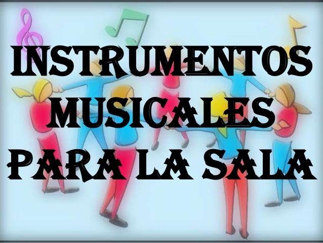INSTRUMENTOS MUSICALES PARA LA SALA