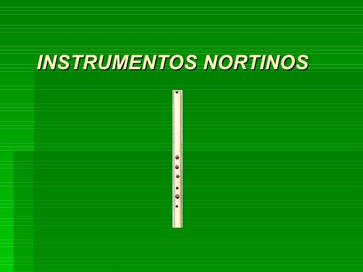 INSTRUMENTOS NORTINOS