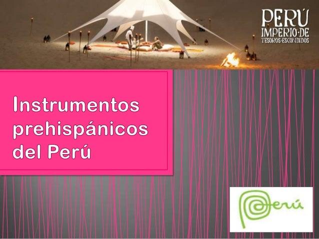 Instrumentos Prehispánicos Del Perú