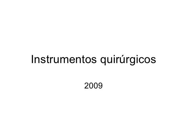 Instrumentos quirúrgicos 2009
