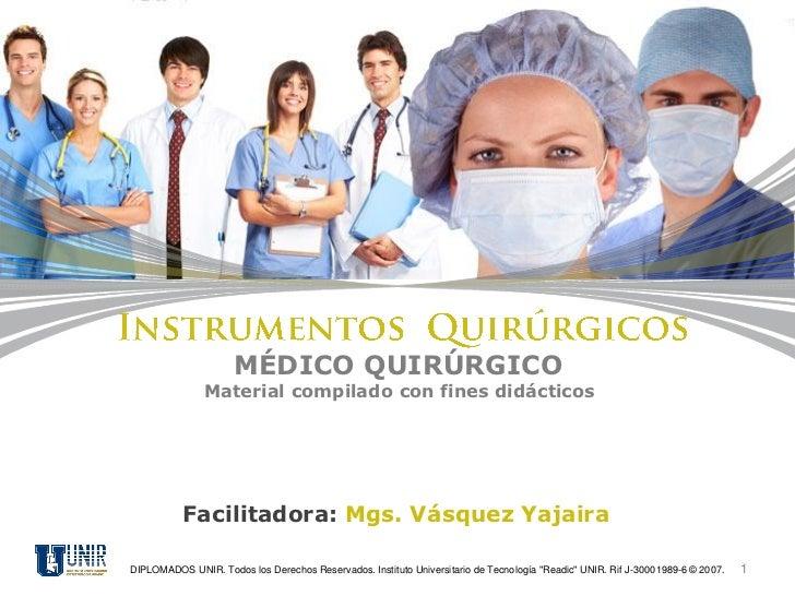 MÉDICO QUIRÚRGICO               Material compilado con fines didácticos           Facilitadora: Mgs. Vásquez YajairaDIPLOM...