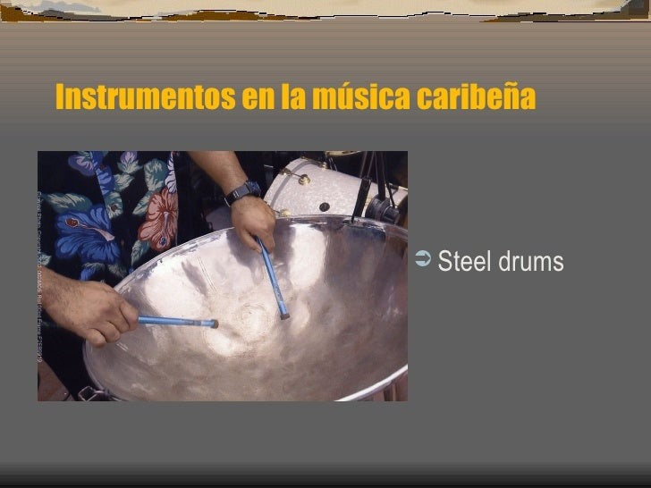 Instrumentos en la música caribeña <ul><li>Steel drums </li></ul>