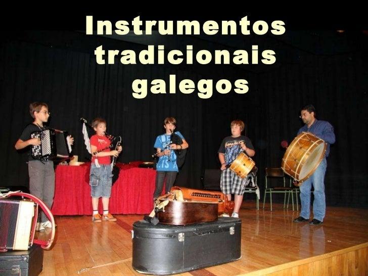 Instrumentos  tradicionais  galegos