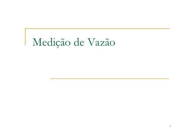 1 Medição de Vazão