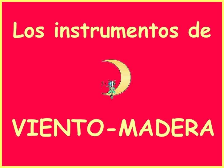 Los instrumentos de VIENTO-MADERA