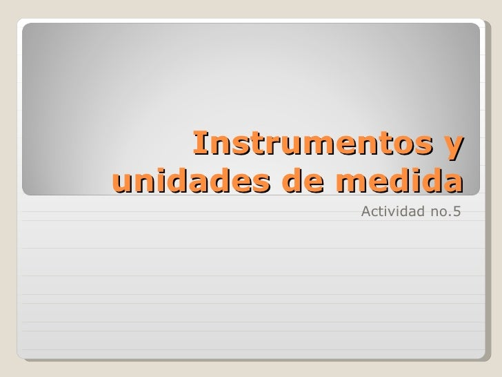 Instrumentos y unidades de medida Actividad no.5