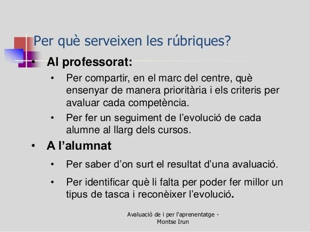 •Al professorat:  •Per compartir, en el marc del centre, què ensenyar de manera prioritària i els criteris per avaluar cad...