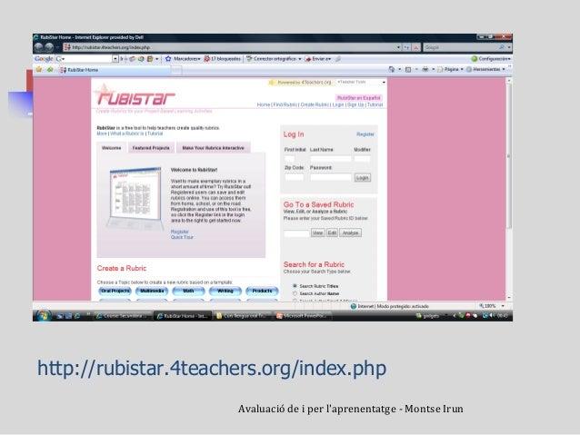 http://rubistar.4teachers.org/index.php  Avaluació de i per l'aprenentatge - Montse Irun