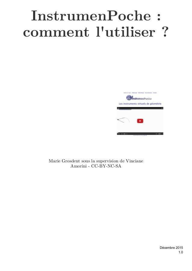 InstrumenPoche: comment l'utiliser? Marie Grosdent sous la supervision de Vinciane Amorini - CC-BY-NC-SA 1.0 Décembre 20...