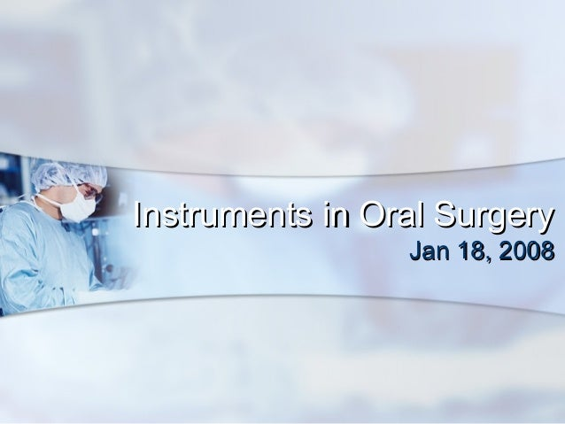 Instruments in Oral Surgery                 Jan 18, 2008