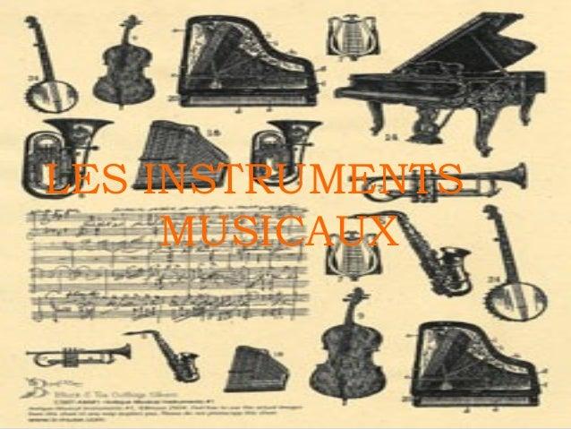 LES INSTRUMENTS MUSICAUX