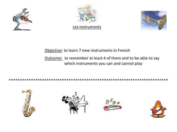 Les Instruments<br />Objective: to learn 7 new instruments in French<br />Outcome:  to remember at least 4 of them and to ...