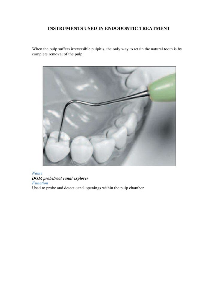 INSTRUMENTS USED IN ENDODONTIC TREATMENTWhen the pulp suffers irreversible pulpitis, the only way to retain the natural to...