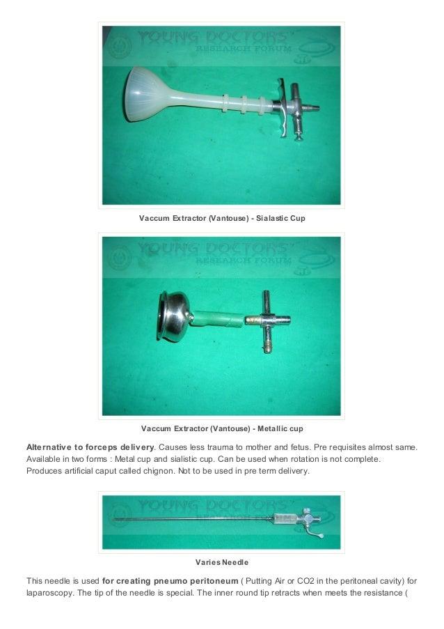 Vaccum Extractor (Vantouse) - Sialastic Cup  Vaccum Extractor (Vantouse) - Metallic cup  Alternative to forceps delivery. ...