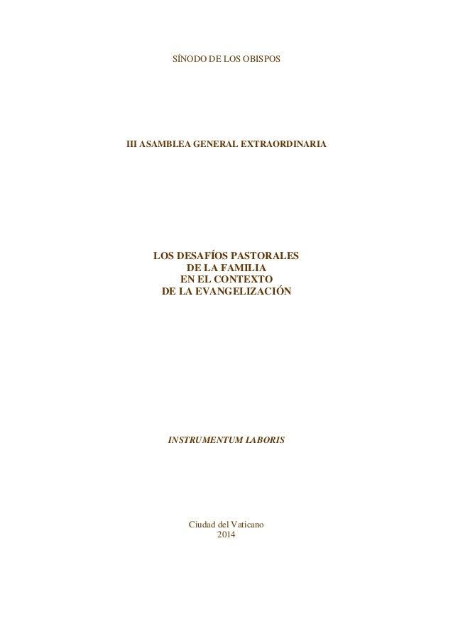 SÍNODO DE LOS OBISPOS III ASAMBLEA GENERAL EXTRAORDINARIA LOS DESAFÍOS PASTORALES DE LA FAMILIA EN EL CONTEXTO DE LA EVANG...