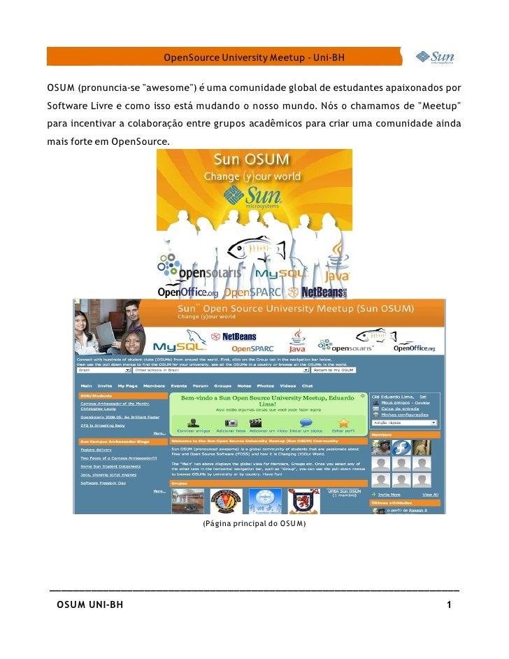 OpenSource University Meetup - Uni-BH   OSU M (pronuncia-se quot;awesomequot;) é uma comunidade global de estudantes apaix...