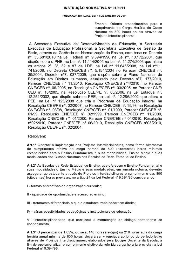 INSTRUÇÃO NORMATIVA Nº 01/2011                       PUBLICADA NO D.O.E. EM 14 DE JANEIRO DE 2011                         ...