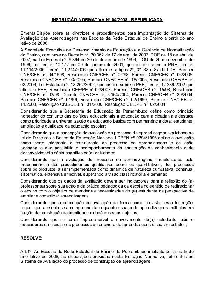 INSTRUÇÃO NORMATIVA Nº 04/2008 - REPUBLICADAEmenta:Dispõe sobre as diretrizes e procedimentos para implantação do Sistema ...