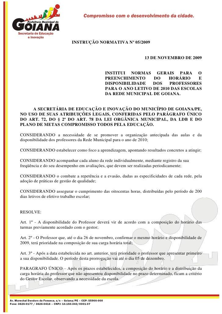 Compromisso com o desenvolvimento da cidade.                                                INSTRUÇÃO NORMATIVA Nº 05/2009...