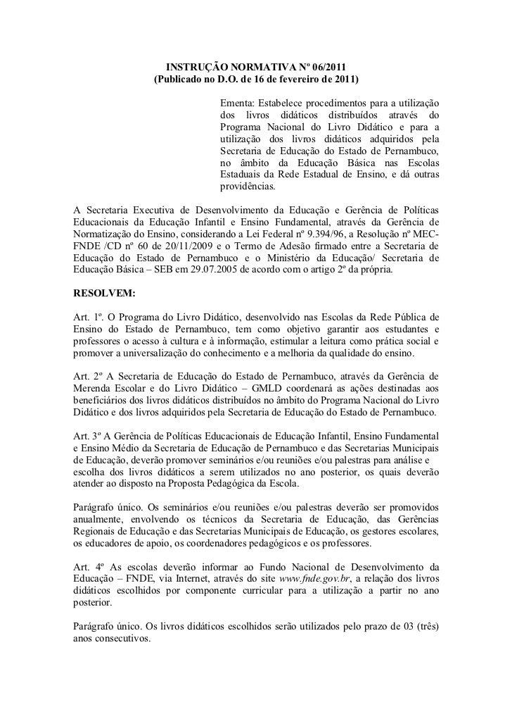 INSTRUÇÃO NORMATIVA Nº 06/2011                   (Publicado no D.O. de 16 de fevereiro de 2011)                           ...