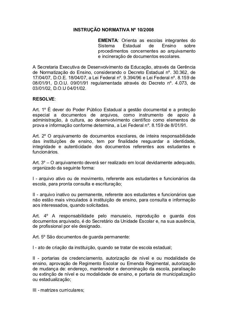 INSTRUÇÃO NORMATIVA Nº 10/2008                                 EMENTA: Orienta as escolas integrantes do                  ...