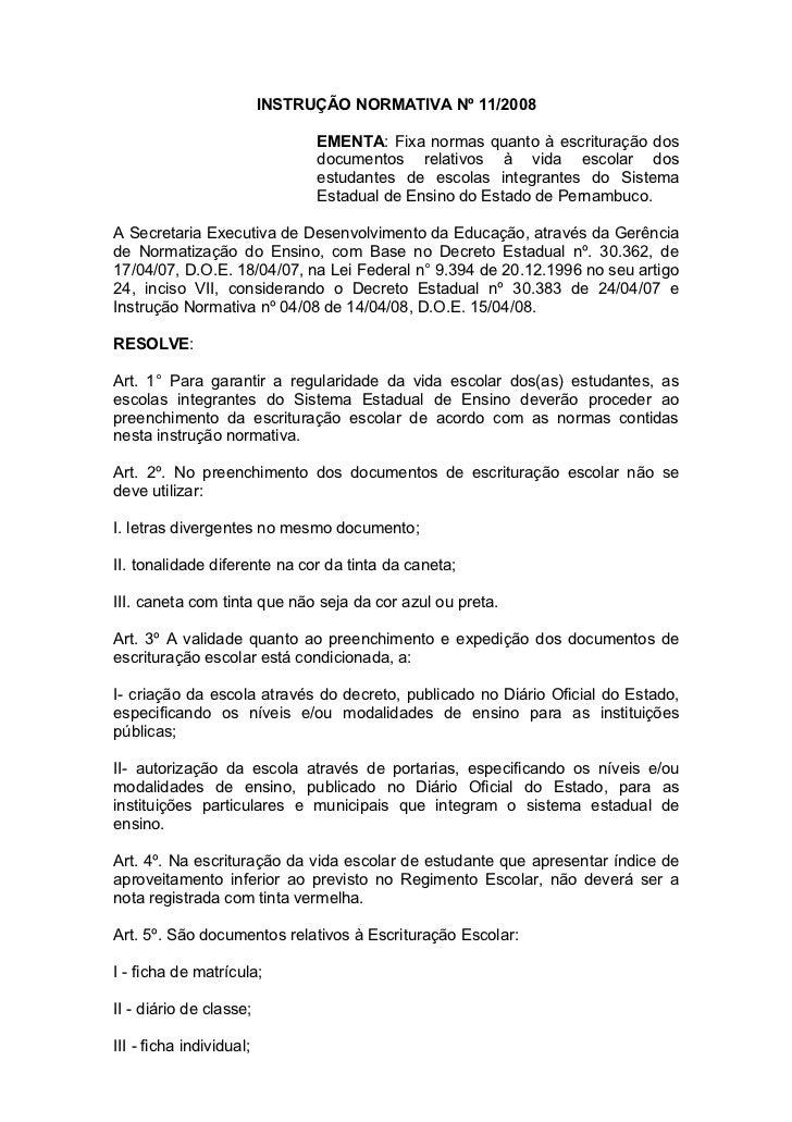 INSTRUÇÃO NORMATIVA Nº 11/2008                                EMENTA: Fixa normas quanto à escrituração dos               ...
