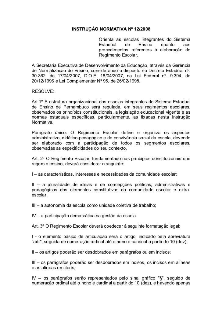 INSTRUÇÃO NORMATIVA Nº 12/2008                                 Orienta as escolas integrantes do Sistema                  ...