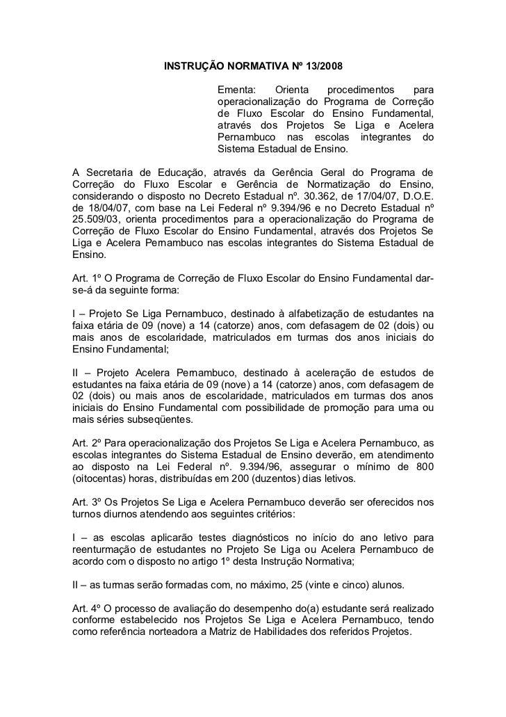 INSTRUÇÃO NORMATIVA Nº 13/2008                               Ementa:     Orienta   procedimentos  para                    ...