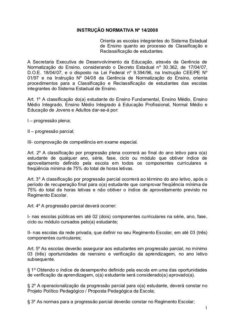 INSTRUÇÃO NORMATIVA Nº 14/2008                                   Orienta as escolas integrantes do Sistema Estadual       ...