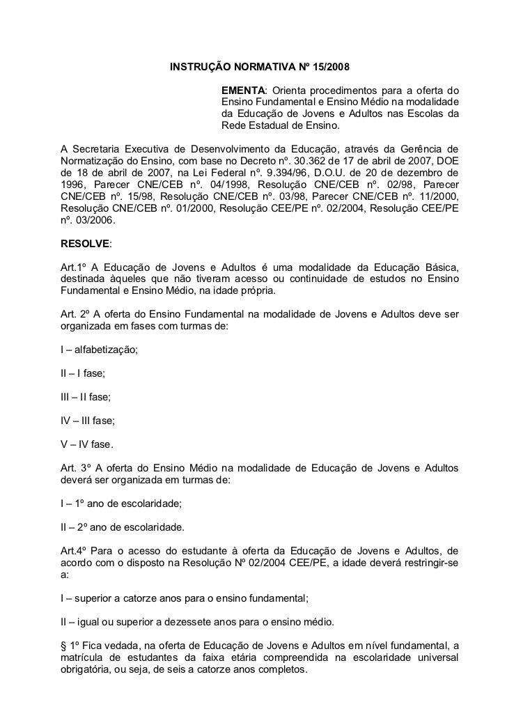 INSTRUÇÃO NORMATIVA Nº 15/2008                                   EMENTA: Orienta procedimentos para a oferta do           ...