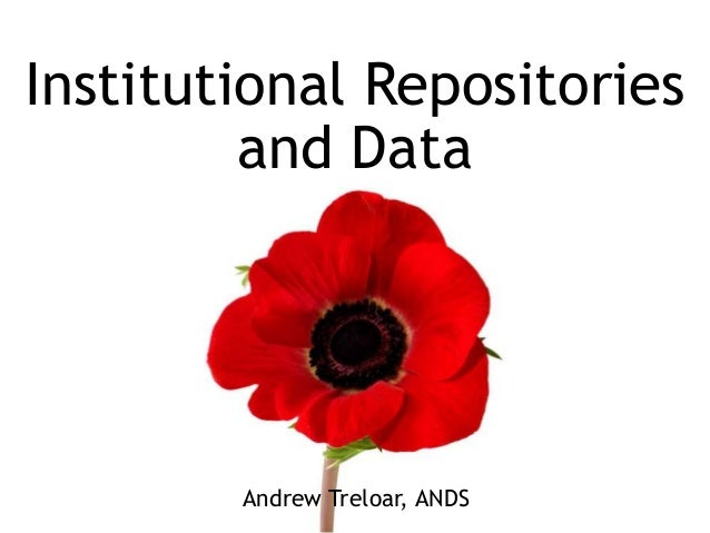 Institutional Repositories and Data Andrew Treloar, ANDS