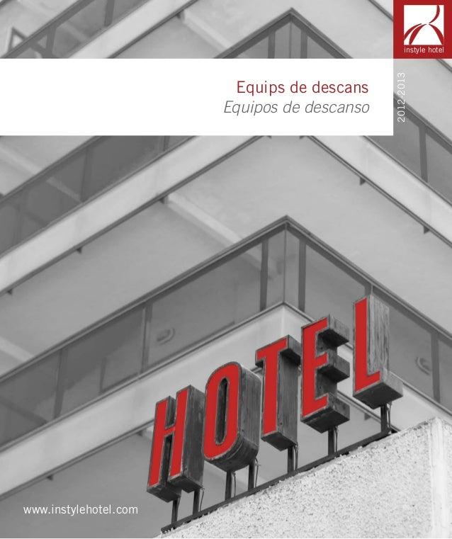 instyle hotel Equips de descans Equipos de descanso www.instylehotel.com 2012-2013