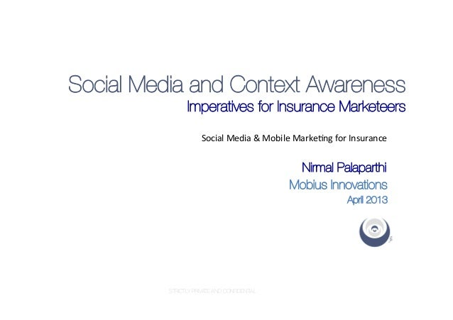 Social Media and Context Awareness                 Imperatives for Insurance Marketeers                      Social Medi...