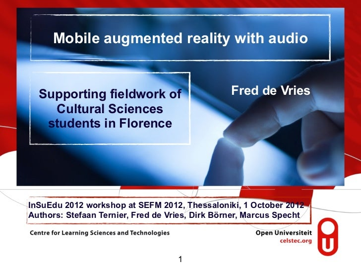 Mobile augmented reality with audio  Supporting fieldwork of                        Fred de Vries    Cultural Sciences   s...