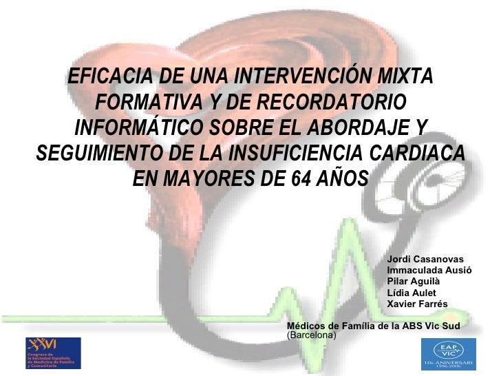 EFICACIA DE UNA INTERVENCIÓN MIXTA FORMATIVA Y DE RECORDATORIO INFORMÁTICO SOBRE EL ABORDAJE Y SEGUIMIENTO DE LA INSUFICIE...