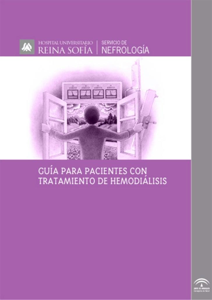 GUÍA PARA PACIENTES CON TRATAMIENTO DE HEMODIÁLISIS                     SOBRE LA DIALISIS   El riñón es un órgano vital de...