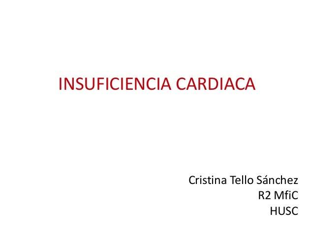INSUFICIENCIA CARDIACA Cristina Tello Sánchez R2 MfiC HUSC