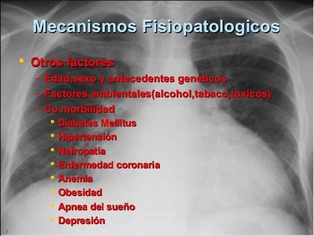Mecanismos FisiopatologicosMecanismos Fisiopatologicos  Otros factoresOtros factores – Edad,sexo y antecedentes genéticos...