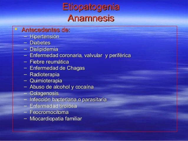 EtiopatogeniaEtiopatogenia AnamnesisAnamnesis  Antecedentes de:Antecedentes de: – HipertensiónHipertensión – DiabetesDiab...
